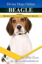 Beagle ebook by Mychelle Klose