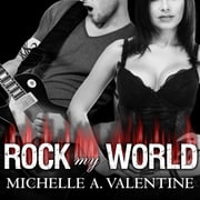 Rock My World audiobook by Michelle A. Valentine