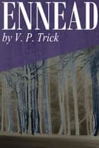 Ennead ebook by V. P. Trick