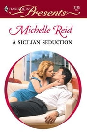 A Sicilian Seduction ebook by Michelle Reid