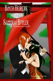 Bitch Heiress X2 Samurai Butler ebook by KuroKoneko Kamen