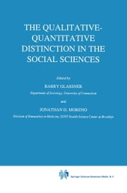 The Qualitative-Quantitative Distinction in the Social Sciences ebook by B. Glassner,Jonathan Moreno