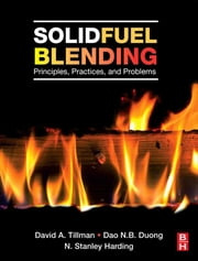 Solid Fuel Blending - Principles, Practices, and Problems ebook by David Tillman,Dao Duong,N. Stanley Harding