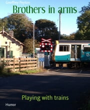 Brothers in arms - Playing with trains ebook by Geoffrey Peyton
