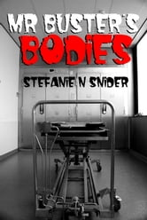 Mr Buster's Bodies ebook by Stefanie N Snider
