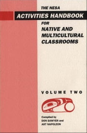 NESA - Activites Handbook for Native and Multicultural Classrooms, Volume 2 ebook by Don Sawyer,Art Napoleon
