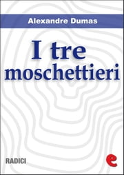 I Tre Moschettieri ebook by Alexandre Dumas