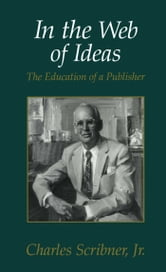 In the Web of Ideas ebook by Charles Scribner