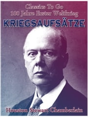 Kriegsaufsätze ebook by Houston Stewart Chamberlain