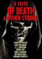 A Taste of Death & Other Stories ebook by