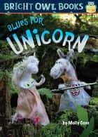 Blues for Unicorn ebook by Molly Coxe