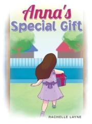Anna's Special Gift ebook by Rachelle Layne