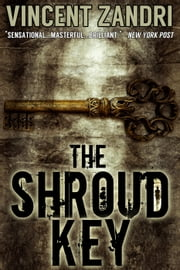 The Shroud Key - A Chase Baker Thriller Series No. 1 ebook by Vincent Zandri