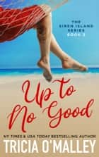 Up to No Good ebook by Tricia O'Malley