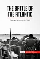 The Battle of the Atlantic ebook by 50 MINUTES