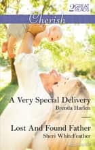 A Very Special Delivery/Lost And Found Father ebook by Brenda Harlen, Sheri Whitefeather