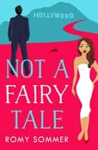 Not a Fairy Tale (The Royal Romantics, Book 4) ebook by Romy Sommer