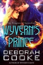 Wyvern's Prince ebook by Deborah Cooke