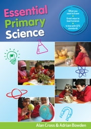 Essential Primary Science ebook by Alan Cross,Adrian Bowden