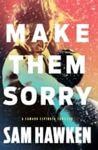 Make Them Sorry eBook by Sam Hawken