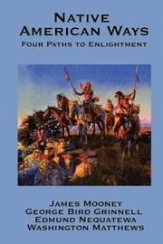 Native American Ways ebook by James Mooney,Edmund Nequatewa