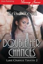 Double Her Chances ebook by Erika Reed