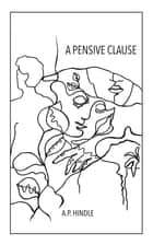 A Pensive Clause ebook by A. P. Hindle