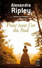 Pour tout l'or du Sud ebook by