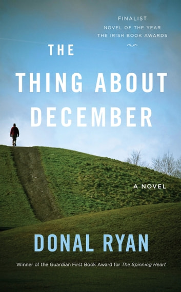 The Thing About December - A Novel ebook by Donal Ryan