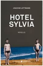 Hotel Sylvia - Novelle ebook by Joachim Lottmann