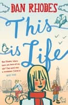 This is Life ebook by Dan Rhodes