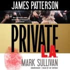 Private L.A. livre audio by James Patterson, Mark Sullivan