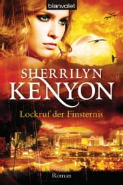 Lockruf der Finsternis - Roman ebook by Sherrilyn Kenyon