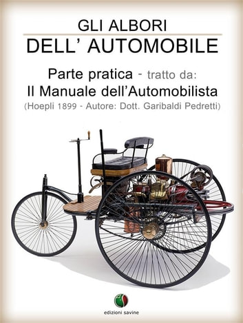 Gli albori dell'Automobile - Parte pratica ebook by Garibaldi Pedretti
