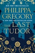 The Last Tudor 電子書 by Philippa Gregory