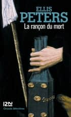 La rançon du mort ebook by Serge CHWAT, Ellis PETERS