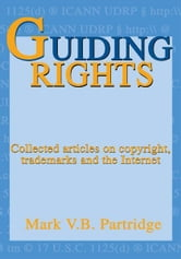 Guiding Rights - Trademarks, Copyright and the Internet ebook by Mark Partridge