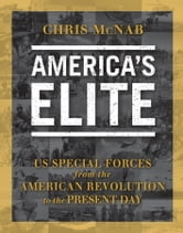 America's Elite: US Special Forces from the American Revolution to the Present Day ebook by Chris McNab