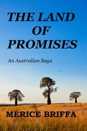 The Land Of Promises - An Australian Saga ebook by Merice Briffa