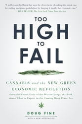 Too High to Fail - Cannabis and the New Green Economic Revolution ebook by Doug Fine