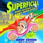 Superficial - More Adventures from the Andy Cohen Diaries audiobook by Andy Cohen