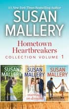 Hometown Heartbreakers Collection Volume 1 - An Anthology eBook by Susan Mallery