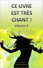 Ce livre est très chant ! - Volume 2 ebook by SIDNEY AZOULAY
