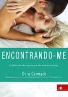 Encontrando-me ebook by Cora Carmack