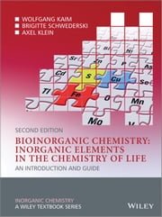 Bioinorganic Chemistry -- Inorganic Elements in the Chemistry of Life - An Introduction and Guide ebook by Wolfgang Kaim,Brigitte Schwederski,Axel Klein