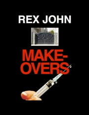 Makeovers ebook by Rex John
