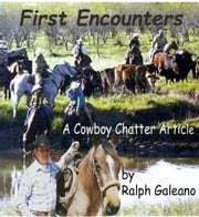 Cowboy Chatter article: First Encounters ebook by Ralph Galeano