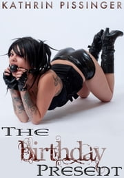 The Birthday Present ebook by Kathrin Pissinger