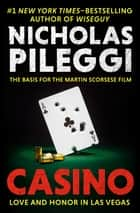 Casino - Love and Honor in Las Vegas ebook by Nicholas Pileggi