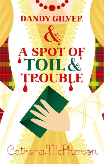 Dandy Gilver and a Spot of Toil and Trouble ebook by Catriona McPherson